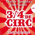 El Casal de Perafort acull l'espectacle '3/4 de Circ' de la Companyia Ganyotes