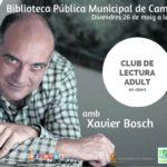 Els escriptors Maite Carranza i Xavier Bosch parlaran de les seves novel·les a la Biblioteca de Cambrils