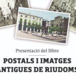 Presentació llibre Postals i imatges antigues de Riudoms