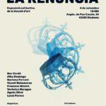 La Secció d'Art del CERAP inaugura a Riudoms l'exposició «La renúncia»