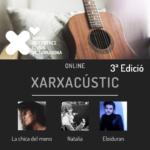 Tercera edició dels concerts Xarxacústic online