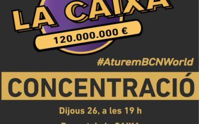 Concentració avui a les 19.00 hores davant la seu de La Caixa per protestar contra l'acord de BCN-World