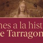 Patrimoni presenta 'Les dones a la història de Tarragona'