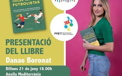 Danae Boronat torna a Tarragona per presentar el seu nou llibre 'No las llames chicas, llámalas futbolistas'